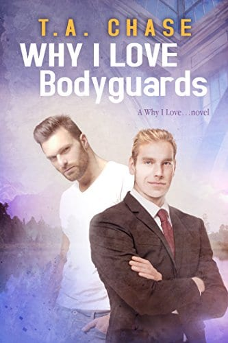 Why I Love Bodyguards by T.A. Chase: Release Day Review with Giveaway